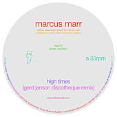 High Times (Gerd Janson Discotheque Remix) by Marcus Marr