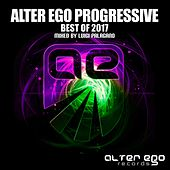 Alter Ego Progressive: Best Of 2017 - EP by Various Artists