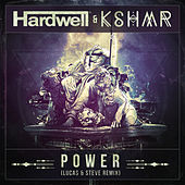 Power (Lucas & Steve Remix) by Hardwell and KSHMR