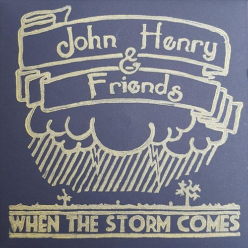 When the Storm Comes by John Henry