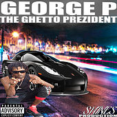 The Ghetto Prezident by George P