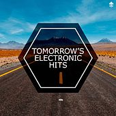 Tomorrow's Electronic Hits by Various Artists