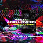 Acid Lovers by Mystic