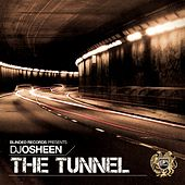 The Tunnel by DJ Osheen