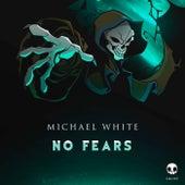 No Fears von Michael White