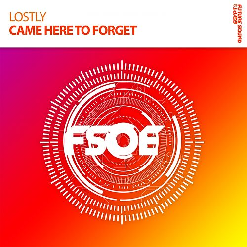 Came Here To Forget by Lostly