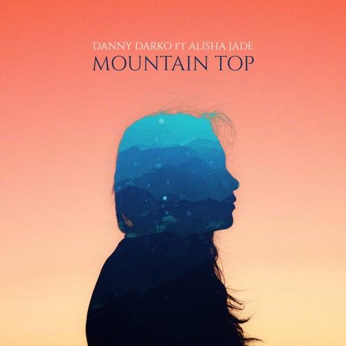 Mountain Top (feat. Alisha Jade) by Danny Darko