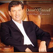 Yesterday Memories by Daniel O'Donnell