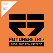 Future Retro: 2007 - 2010 Remastered by Various Artists