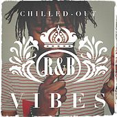 Chilled-Out R&B Vibes by Various Artists