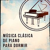Música Clásica de Piano para Dormir de Various Artists