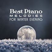 Best Piano Melodies for Winter Evening de The Best Relaxing Music Academy