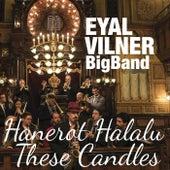 Hanerot Halalu von Eyal Vilner Big Band