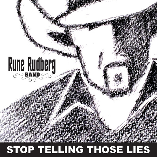 Stop Telling Those Lies by Rune Rudberg
