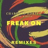 Freak On (Remixes) de Charming Horses