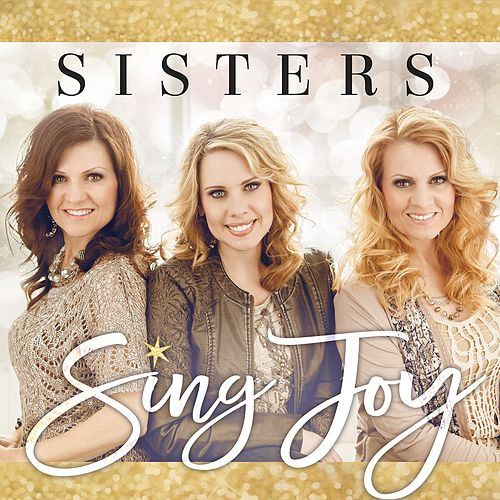 Sing Joy by Sisters