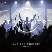 Atmosphere Chapter 1 by Jubilee Worship