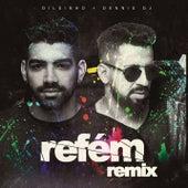 Refém (Dennis DJ Remix) de Dilsinho