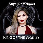 King of the World by Angel Ramchand