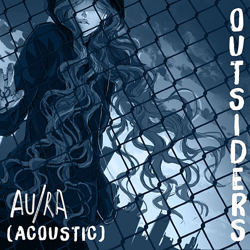 Outsiders (Acoustic) by Au/Ra