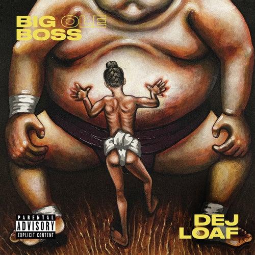 Big Ole Boss by Dej Loaf