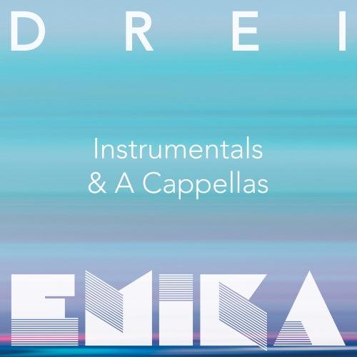 DREI (Instrumentals & A Cappellas) by Emika