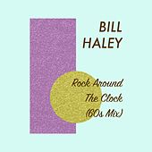 Rock Around The Clock (60s Mix) von Bill Haley