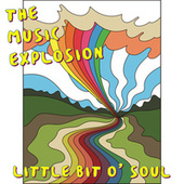 Little Bit O' Soul (Action Mix) by The Music Explosion