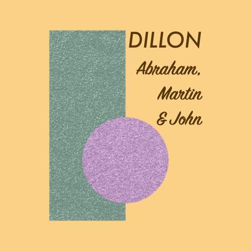 Abraham, Martin & John by Dillon