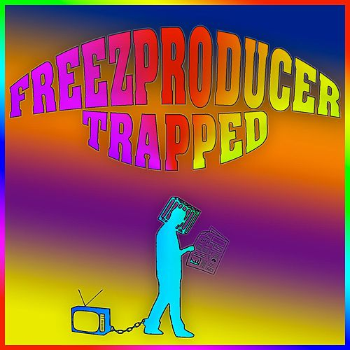 Trapped by FreezProducer