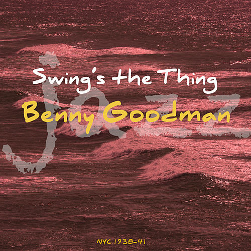 Swing's The Thing de Benny Goodman