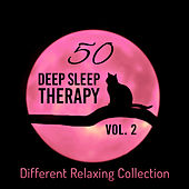 50 Deep Sleep Therapy Vol. 2 (Different Relaxing Collection, Meditation for Sleep Well, Reduce Stress Level, Calm Melody for Newborn, Goodnight Lullabies, Soothing Natural Sounds to Cure Insomnia) by Various Artists