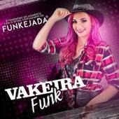 Vakeira Funk (O Fenômeno do Momento Com o Ritmo Contagiante da Funkejada) de Vakeira Funk