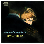 Moments Together by Ray Anthony