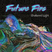 Shattered Light by Future Fire