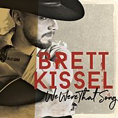 We Were That Song de Brett Kissel