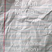 My Day Ones (feat. Von) by Zayion McCall