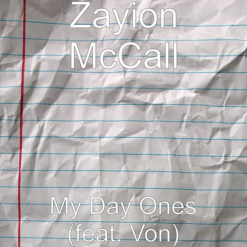 My Day Ones (feat. Von) de Zayion McCall