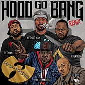 Hood Go Bang! (Remix) [feat. Redman, Method Man, Raekwon, U-God, Mathematics] by Wu-Tang Clan