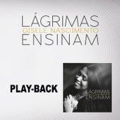 Lágrimas Ensinam (Playback) de Gisele Nascimento