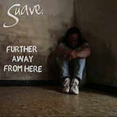 Further Away from Here by Suave