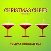 Holiday Cocktail Mix: Christmas Cheer, Vol. 1 by Various Artists