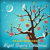 Holiday Gatherings: Night Before Christmas, Vol. 4 by Various Artists