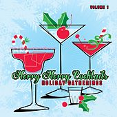 Holiday Gatherings: Merry Merry Cocktails, Vol. 1 by Various Artists