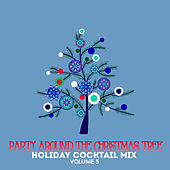 Holiday Cocktail Mix: Party Around the Christmas Tree, Vol. 5 by Various Artists