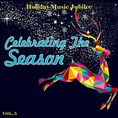 Holiday Music Jubilee: Celebrating the Season, Vol. 5 by Various Artists