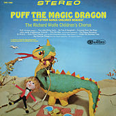 Puff The Magic Dragon and Other Songs Children Request by The Richard Wolfe Children's Chorus