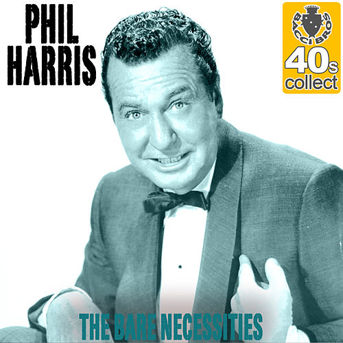 The Bare Necessities (Remastered) - Single by Phil Harris