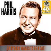 Ev'rybody Wants to Be a Cat (Remastered) - Single by Phil Harris