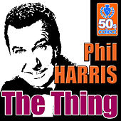 The Thing (Remastered) - Single by Phil Harris